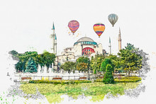 A Watercolor Sketch Or Illustration Of A Beautiful View Of The Aya Sofia Cathedral On Sultanahmet Square In Istanbul, Turkey. Hot Air Balloons Are Flying In The Sky.