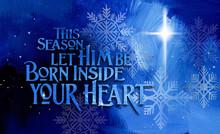 Christmas Born Inside Your Hea...