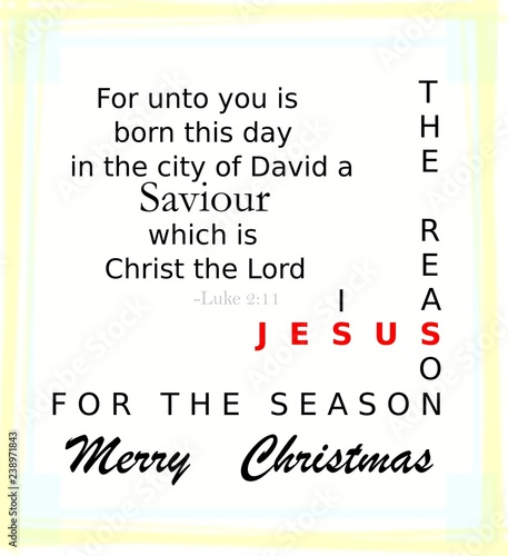 Jesus Christmas Quote.Jesus Is The Reason For The Season Christmas Bible Quote