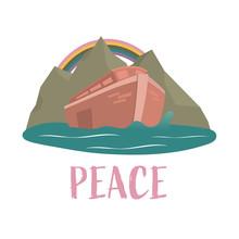 Christian Worship And Praise. Noah's Ark With Rainbow And Text: Peace