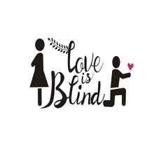 Love Is Blind Hand Lettering Vector.