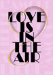 Love is in the air text with a heart shaped gold 3d ribbon on the pink background. Love in different languages with fashion word cloud concept. Valentine's Day minimal poster. Vector Illustration.