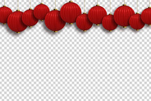 Vector Realistic Isolated Chinese Lantern Border For Template Decoration And Covering On The Transparent Background. Concept Of Happy Chinese New Year.
