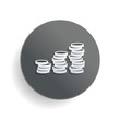 Coins stack, finance grow. White paper symbol on gray round button or badge with shadow
