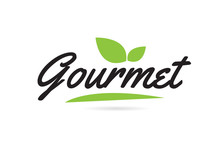 Green Leaf Gourmet Hand Written Word Text For Typography Logo Design
