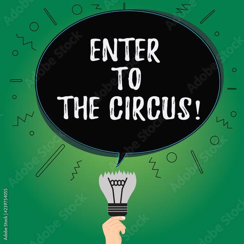 Fotografía  Text sign showing Enter To The Circus