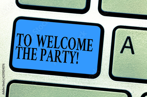 Conceptual hand writing showing Welcome To The Party  Business photo