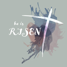 Christian Worship And Praise. Cross With Watercolor Splashes. Text : He Is Risen