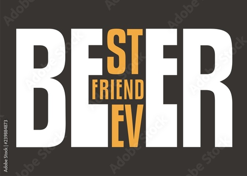 Obraz na plátně Beer, best friend ever, creative typography words play puzzle