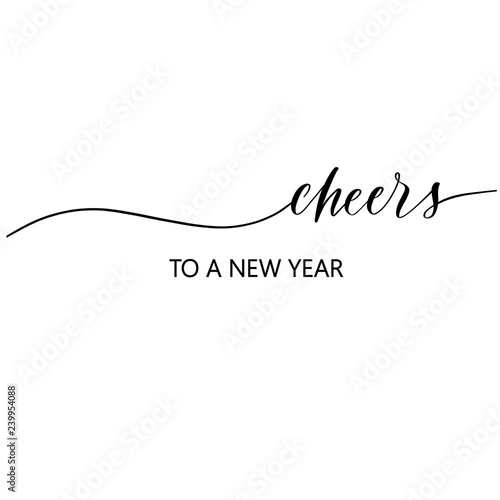 Photo Cheers to a new year Hand Drawing Vector Lettering design.