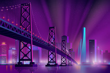 Modern Metropolis Night Cityscape Neon Colors Cartoon Vector With Skyscrapers On Sea, River Shore, Suspension Bridge Across Bay And Projectors Rays Directed In Starry Sky Illustration. City Night Life