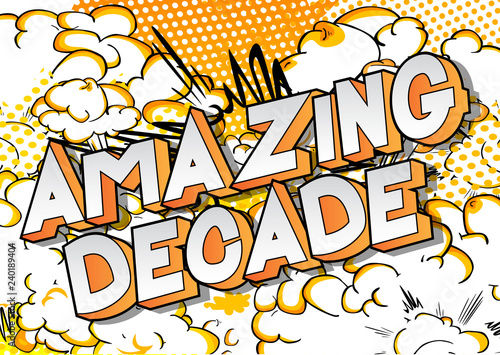 Amazing Decade - Vector illustrated comic book style phrase on abstract background Tablou Canvas