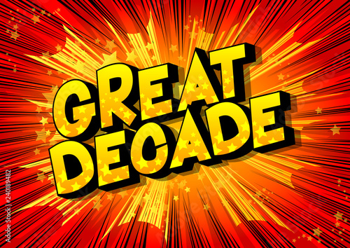 Valokuva  Great Decade - Vector illustrated comic book style phrase on abstract background