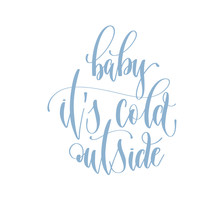 Baby It's Cold Outside - Handwritten Lettering Text