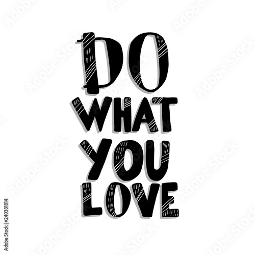 Photo  Do what you love vector quote composition.