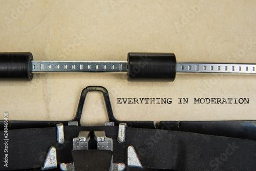 Foto op Aluminium Motivation sign Everything in Moderation written on old typewriter