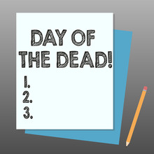 Conceptual Hand Writing Showing Day Of The Dead. Business Photo Showcasing Mexican Celebration Honouring Showing That Have Passed Away Stack Of Different Pastel Color Construct Bond Paper Pencil