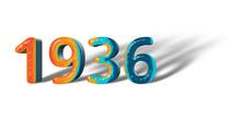 3D Number Year 1936 Joyful Hopeful Colors And White Background