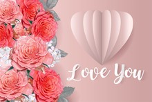 Happy Valentine's Day -Pink Roses And White Flower With  Pink Heart And Text Love  Paper Cut Style - Vector