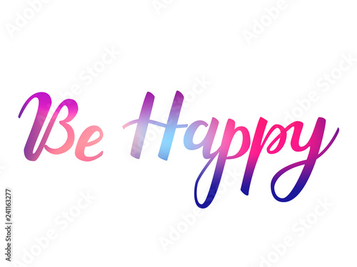 Photo  Be happy lettering. Vector illustration