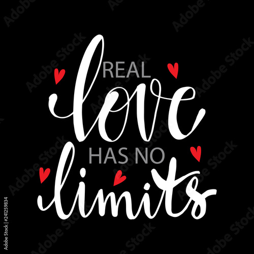 Real love has no limits  Motivational quote  - Buy this