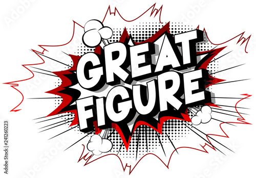 Fotografia  Great Figure - Vector illustrated comic book style phrase on abstract background