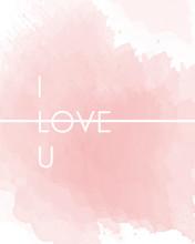 Valentine's Day Card With Phrase I Love U