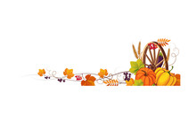 Thanksgiving Banner With Cornucopia And Space For Text, Autumn Vegetables, Leaves And Wooden Wheel Vector Illustration