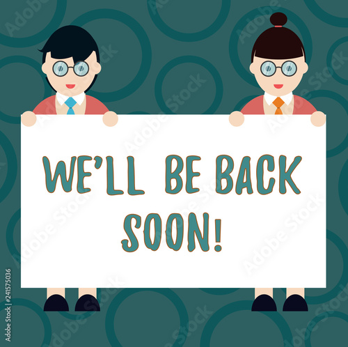 Photo  Writing note showing We Ll Be Back Soon