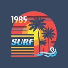 Surf - Vector Illustration Concept In Vintage Graphic Style For T-shirt And Other Print Production. Palms, Sun. Badge Logo Design. 80's Style Retro California Beach.