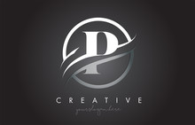 P Letter Logo Design With Circle Steel Swoosh Border And Creative Icon Design.