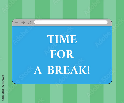 Handwriting text writing Time For A Break  Concept meaning