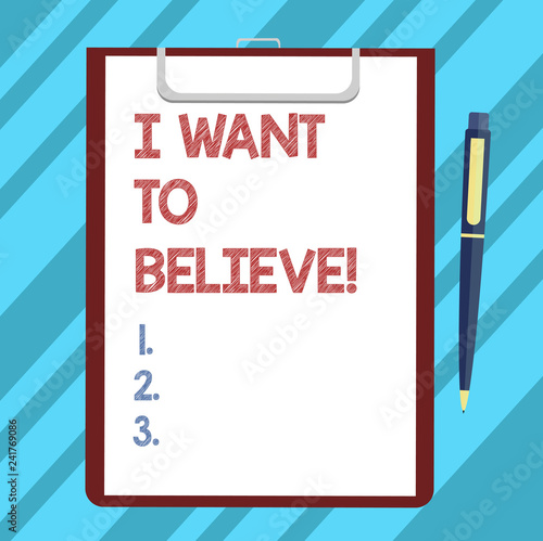 Photo  Text sign showing I Want To Believe