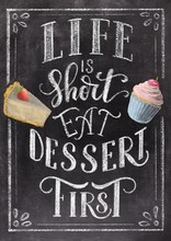 Hand Lettering Life Is Short Eat Dessert First On Retro Black Chalkboard Background With Sketch Colorful Cupcake And Cheesecake Sketch. Vintage Illustration.