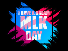 Martin Luther King Day. I Have...
