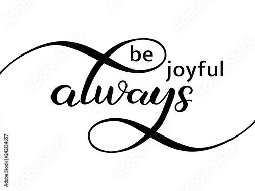 Fotografie, Obraz  Be joyful always lettering. Vector illustration