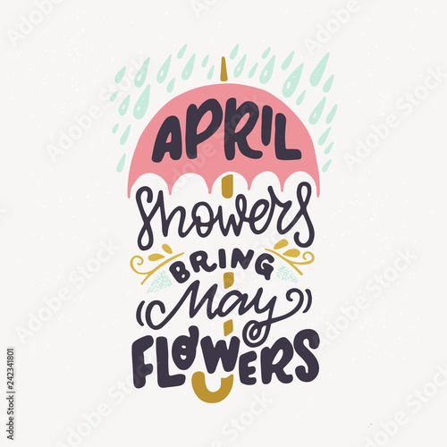 April Showers Bring May Flowers hand lettering quote Wallpaper Mural