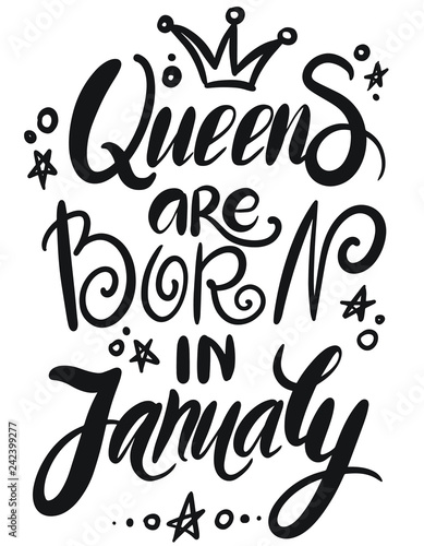 413c8ab74 Queens are born in January - Typography illustration for kids or Birthday  girls. Good for scrap booking, posters, greeting cards, banners, textiles,  ...