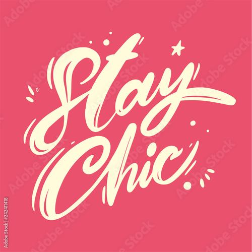 Fotografie, Obraz  Stay chic hand drawn vector lettering