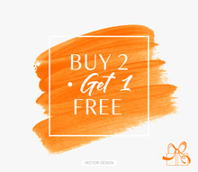 Buy 2 Get 1 Free Sale Text Over Brush Art Paint Abstract Texture Background Acrylic Stroke Vector Illustration. Perfect Watercolor Design For A Shop And Sale Banners.