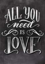 All You Need Is Love Hand Drawn Chalk Lettering On Chalkboard Background. Valentine's Day Holiday Illustration.