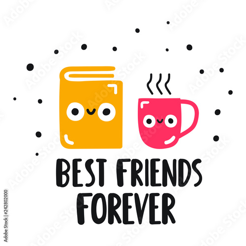 Book and coffee cup - best friends forever  Funny quote