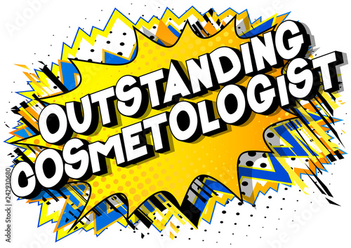 Fotografie, Obraz  Outstanding Cosmetologist - Vector illustrated comic book style phrase on abstract background