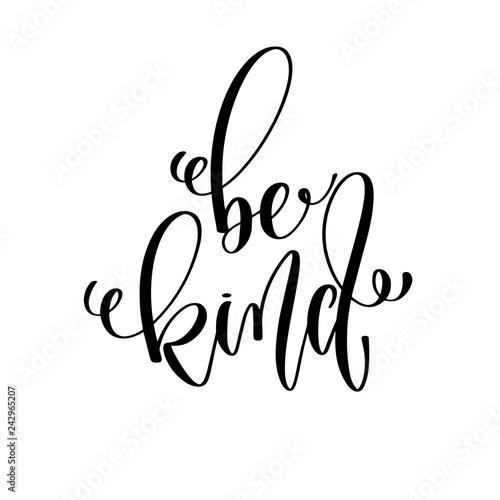 Obraz na płótnie be kind - hand lettering inscription text, motivation and inspir