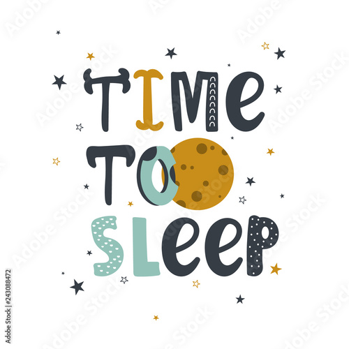 Hand drawn illustration with moon, stars and lettering. Colorful cute background vector. Time to sleep, poster design. Backdrop with english textl. Funny card, phrase