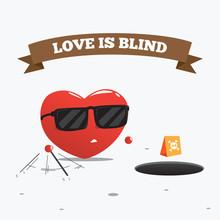 Love Is Blind. Vector Illustration