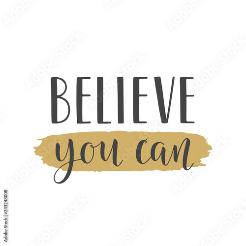 Photo  Handwritten lettering of Believe You Can on white background
