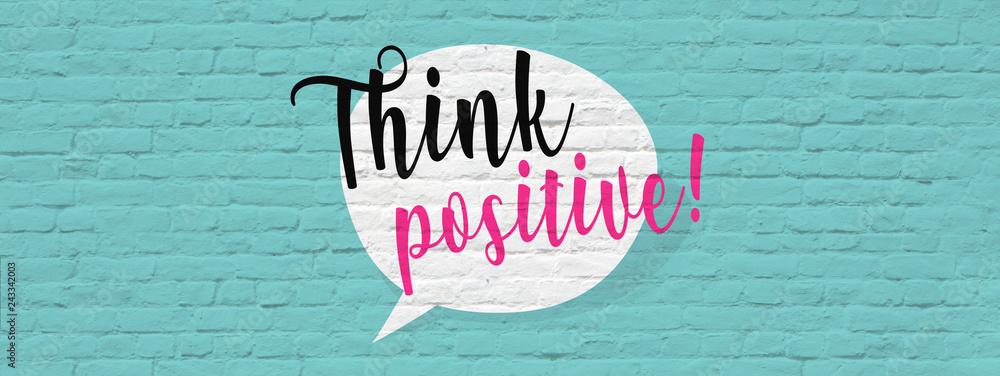 Fototapeta Think positive !