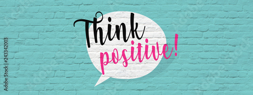 Think positive ! Wallpaper Mural
