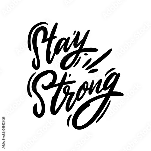 Stay strong hand drawn vector lettering. Design for ...